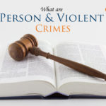 If you are being charged with person and violent crimes, you need an experienced person and violent crimes attorney in Larimer County - contact us!