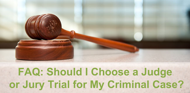 We are often asked if it's better to choose a judge or jury trial. Read our answer, and contact an experienced lawyer for a FREE initial consultation.