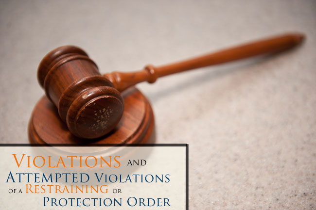Have you been accused of a violation or attempted violations of a protection or restraining order? Contact an experienced lawyer for a free consultation.