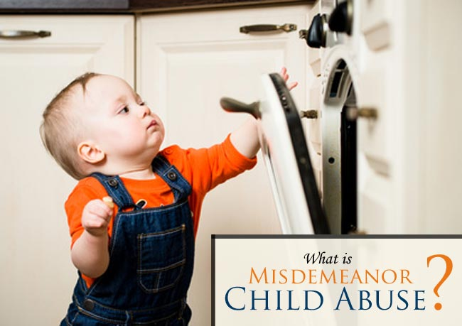 Have you been charged with Misdemeanor Child Abuse? Find out more about the charges and why you need an experienced lawyer on your side.