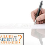 Have you been accused of Failure to Register as a Sex Offender? Read more about what these charges mean and why you need a lawyer on your side to defend you